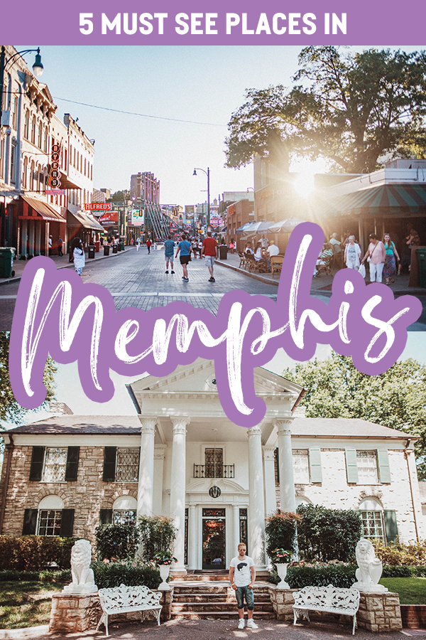 5 Must See Places to Visit in Memphis, Tennessee