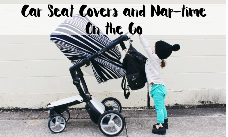 Car Seat Covers and Nap-time On the Go