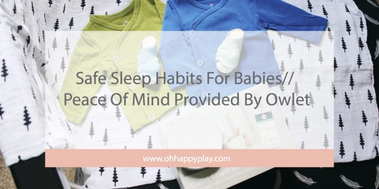 Safe Sleep Habits For Babies Oh Happy Play