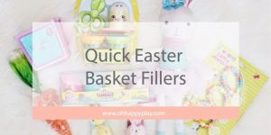 easter basket fillers, easy easter basket fillers, quick easter basket fillers, kids easter basket, easter, easter gifts, kids holiday