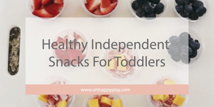 Healthy Independent Snacks For Toddlers