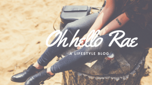 ohhellorae, lifestyle blog, blog, blogger, how to blog