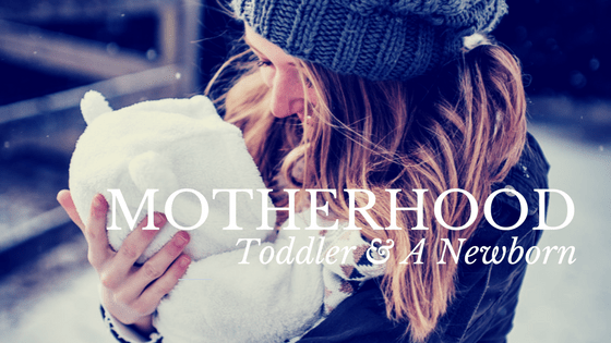 newborn and toddler / motherhood / life with a newborn and a toddler