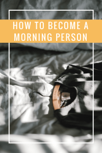 Becoming a Morning Person