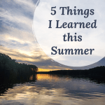 What I Learned – Summer 2020