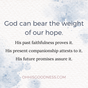 God can bear the weight of hope