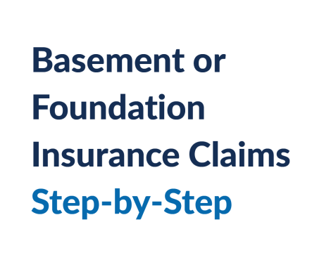 Basement or Foundation Insurance Claims Step-by-Step