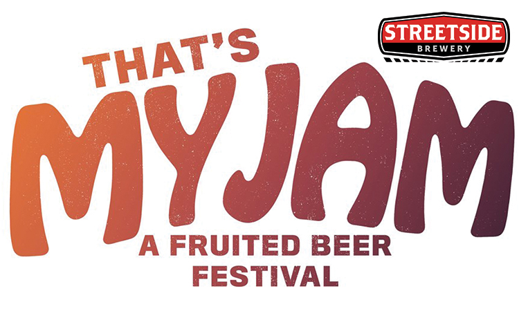 Streetside Brewerry - That's My Jam: A Fruited Beer Festival