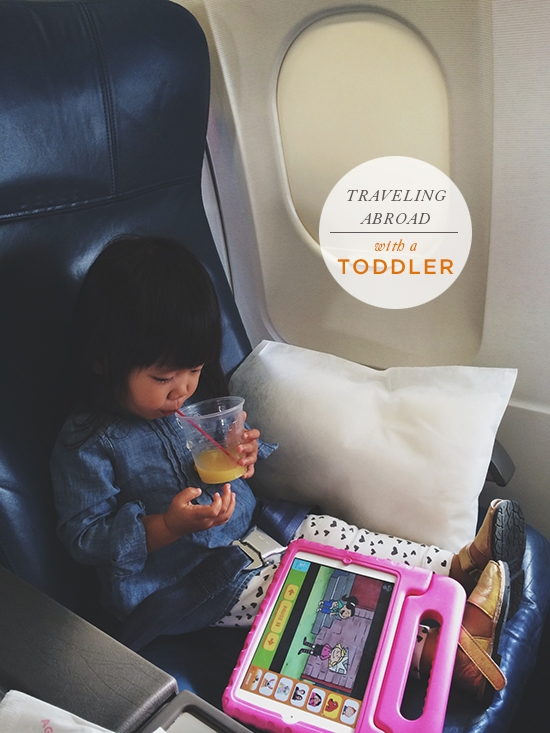traveling abroad with a toddler  Oh Joy