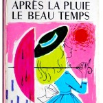 learn French expression: Apres La Pluie Le Beau Temps