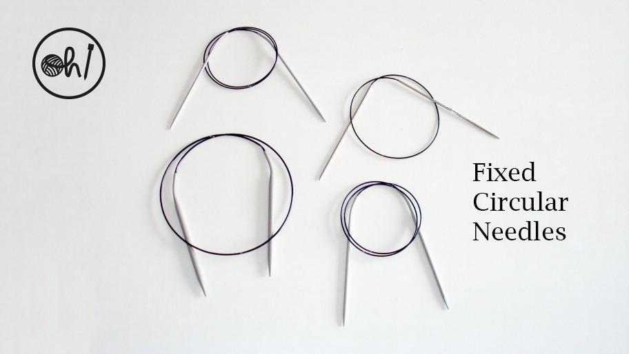 Fixed circular needles