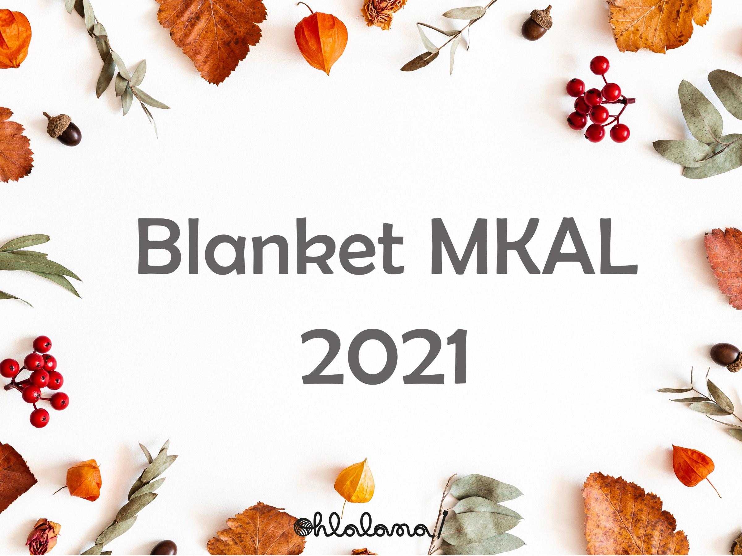 Blanket MKAL 2021, mystery blanket KAL 2021, free blanket 2021, ohlalana