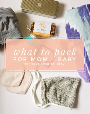 super helpful list of what to pack in your hospital bag for mom and baby from a mom who has done it three times!