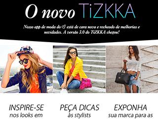 Venha conhecer a nova versão do TiZKKA, o app de moda mais amado do Brasil.