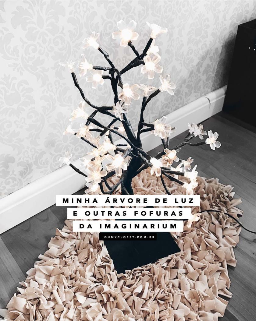 Minha árvore de luz e outras fofuras da Imaginarium décor dicas Oh My Closet Mônica Araújo