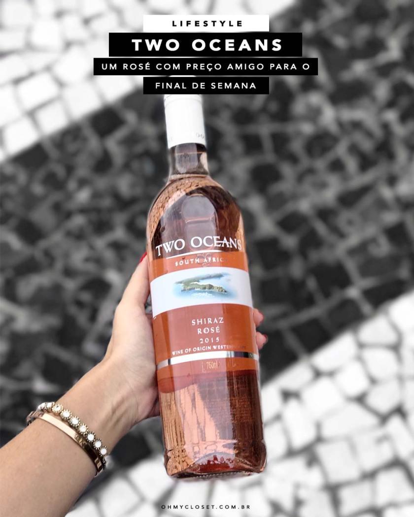 Dica de vinho rosé Two Oceans preço bom. Dica de lifestyle no Oh My Closet, por Mônica Araújo.
