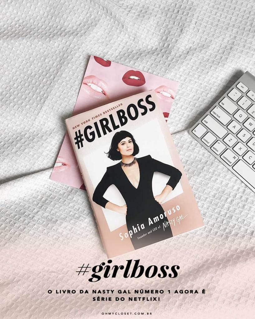 Girlboss, o livro da fundadora da Nasty Gal, Sophia Amoruso, agora é série do Netflix! Vem ver ano Oh My Closet.