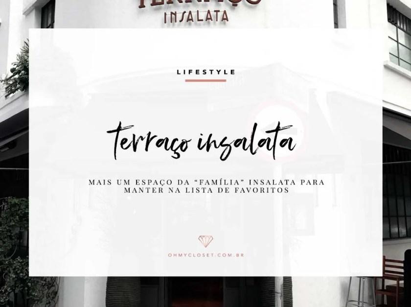Confira a dica de lifestyle com o restaurante Terraço Insalata, no Oh My Closet!