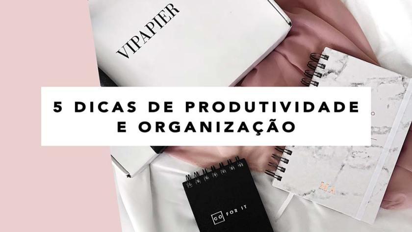 Dicas de como se organizar e aumentar a produtividade.