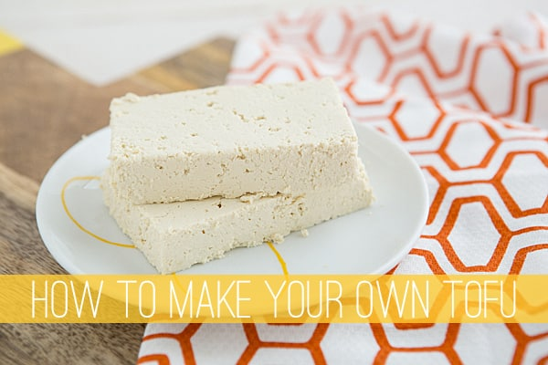 How to Make Your Own Tofu