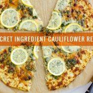 20 Secret Ingredient Cauliflower Recipes