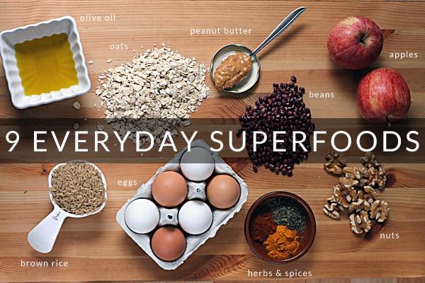 9 Everyday Superfoods