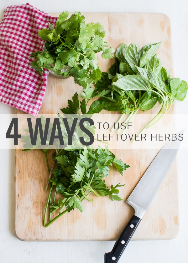 4 Ways to Use Leftover Herbs