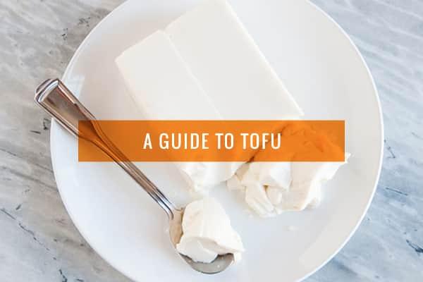 A Guide to Tofu