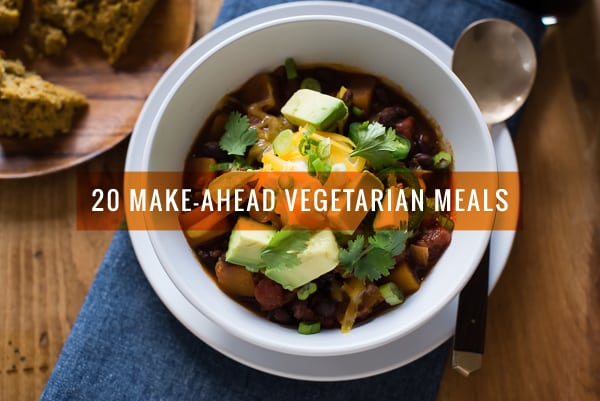 20 Make-Ahead Vegetarian Meals