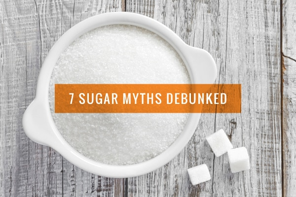7 Sugar Myths Debunked