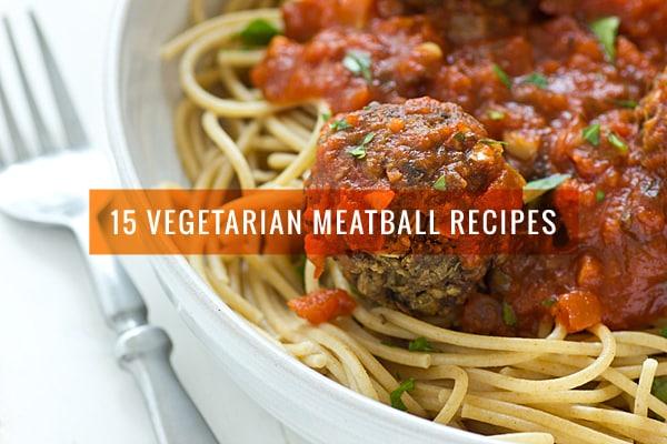 15 Vegetarian Meatball Recipes