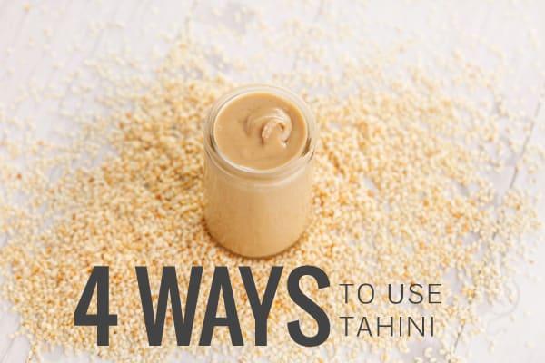 4 Ways to Use Tahini