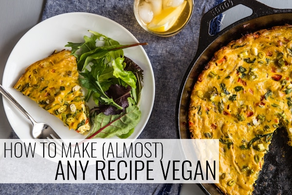 How to Make (Almost) Any Recipe Vegan