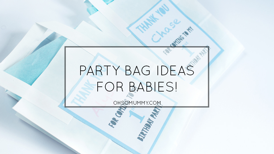 baby party bag ideas FOR BABIES