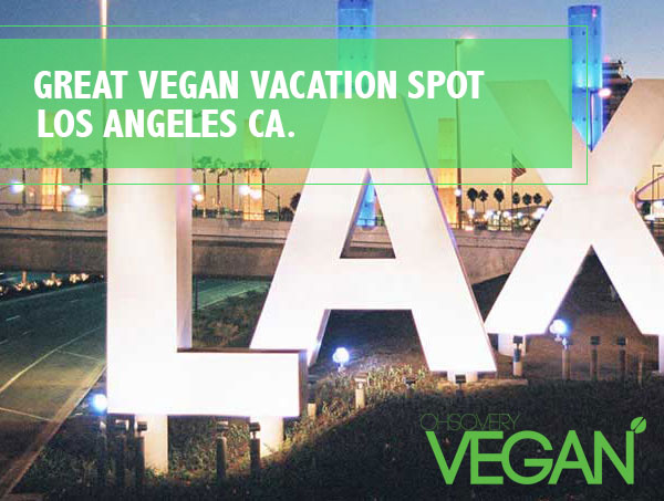 LA vegan vacation spot