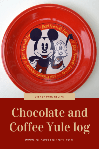 Disney Park Recipe: Chocolate and Yule Log