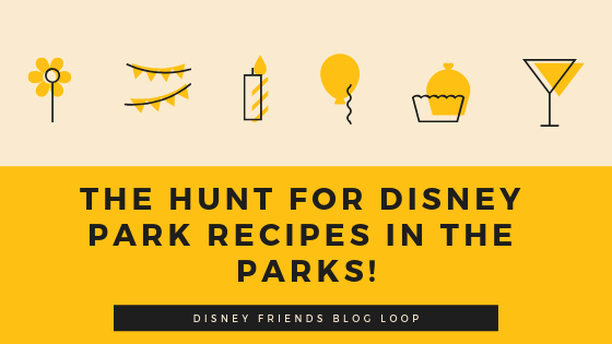 The hunt for Disney Park recipes in the parks!