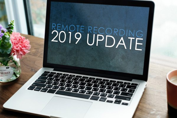 Remote Podcasting 2019 Update