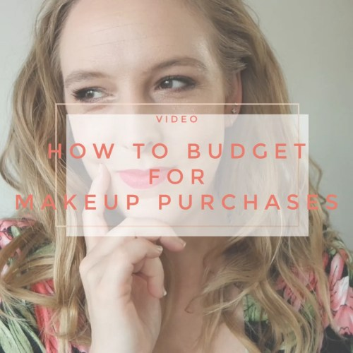 how to budget for makeup purchases tips tricks