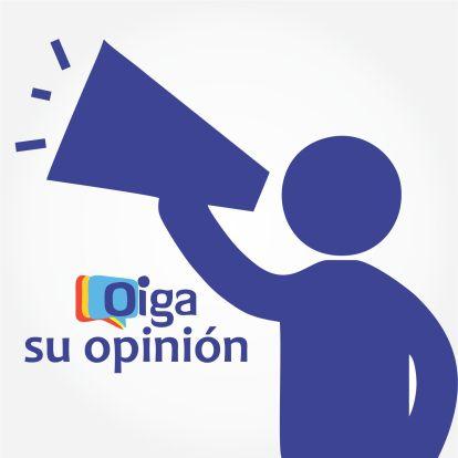 Oiga su opinion
