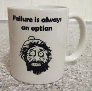 Failure Is Always An Option