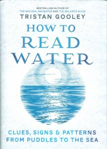 Cover of How To Read Water, Tristan Gooley