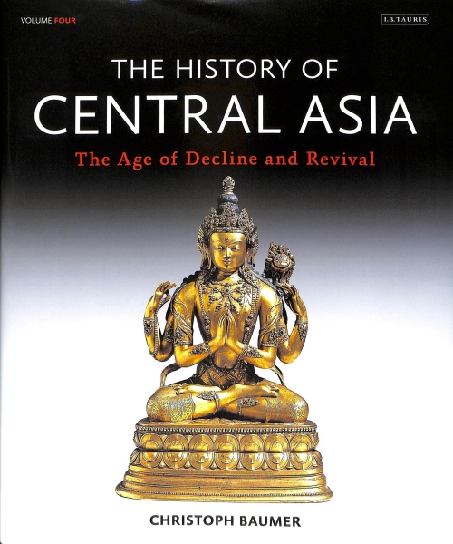 Cover of The History Of Central Asia Volume 4 by Christoph Baumer