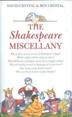 Cover of The Shakespeare Miscellany by David & Ben Crystal