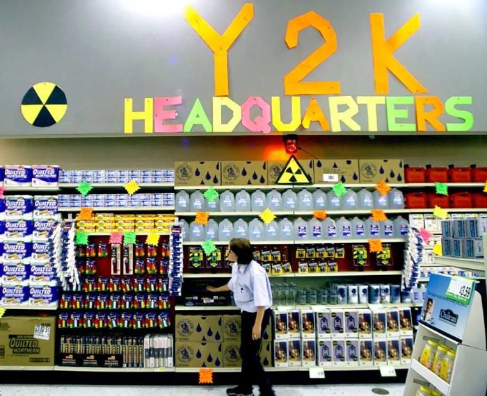 Y2K fears.
