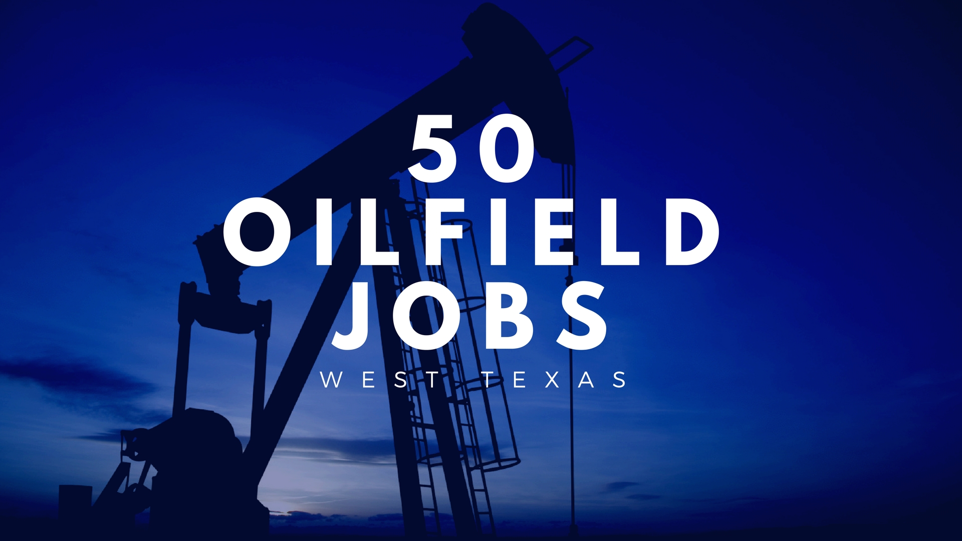 50 Oilfield Jobs in West Texas, Right Now!!! – OILFIELD1