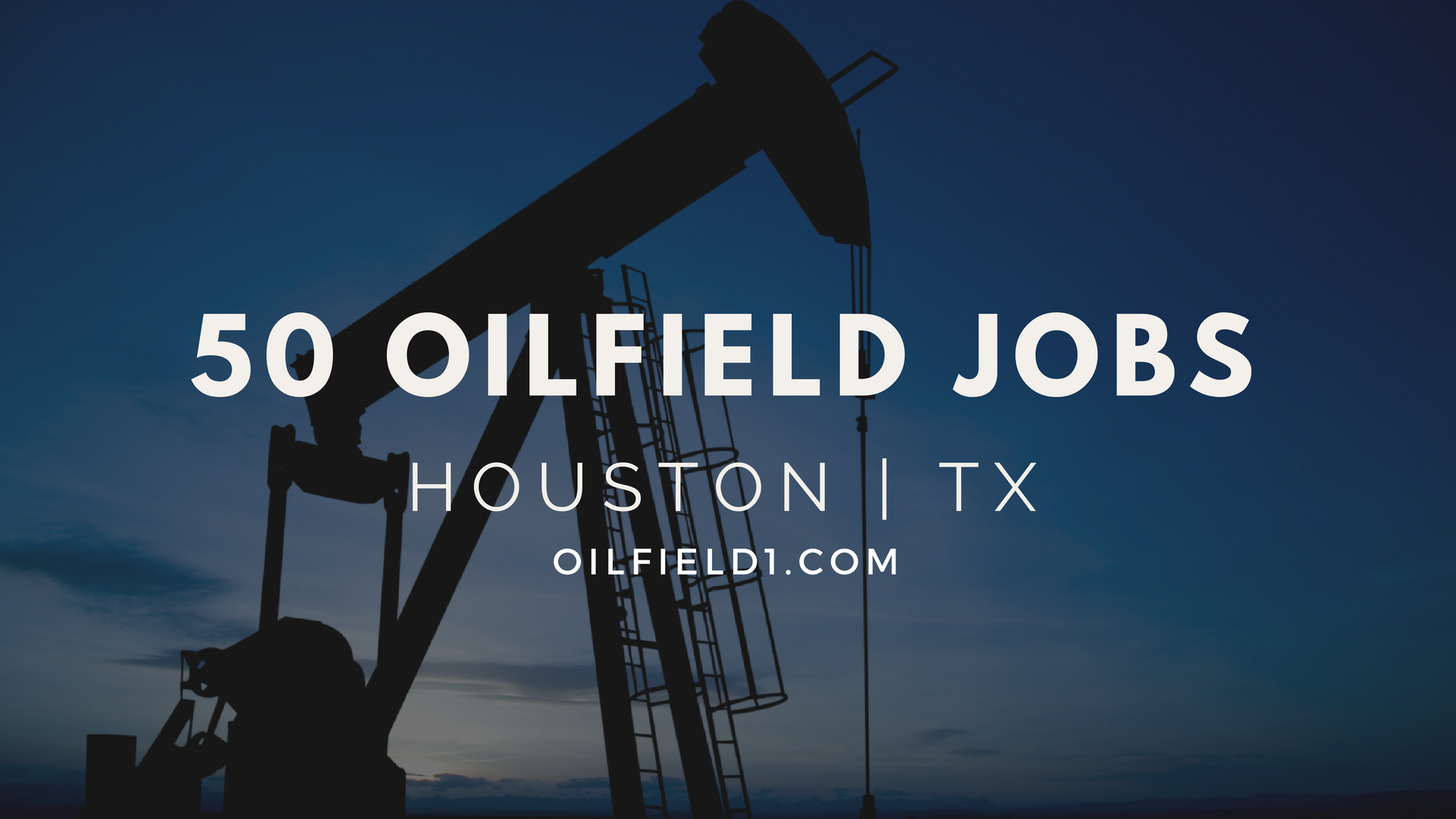 50 Oilfield Jobs Now Houston Tx Oilfield1
