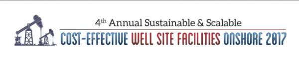 4th Annual Well Site Facilities Onshore @ The Westin Galleria Houston | Houston | Texas | United States