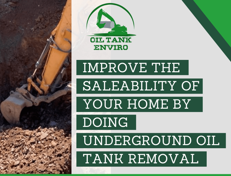 Improve The Saleability Of Your Home By Doing Underground Oil Tank Removal