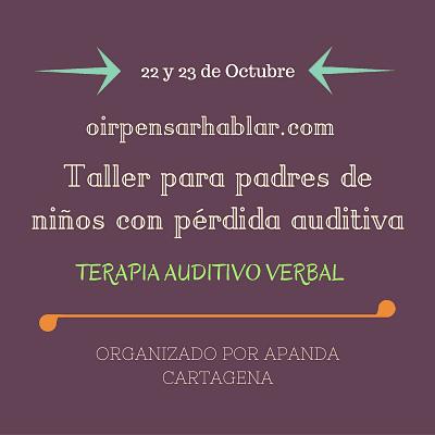 Talleres para familias en Cartagena: Terapia Auditivo Verbal